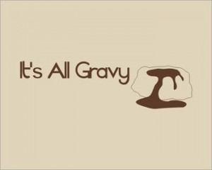 It's all gravy